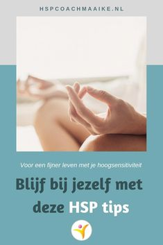 Blijf in 5 stappen bij jezelf met deze hsp tips | Maaike Kruijsen, HSP coach Bpd, No Time For Me, Stress, Mindfulness, Personal Care, Coaching, Words, Quotes, Sensitivity