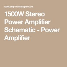 1500W Stereo Power Amplifier Schematic - Power Amplifier