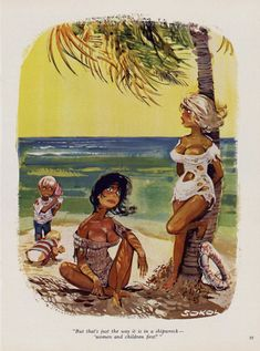 ERICH SOKOL - But that's just the way it is in a shipwreck—women and childred first! - pin by MNOHOVESMIR