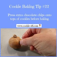Cookie Baking Tip#22: press extra chocolate chips onto tops of cookies. More baking tips: http://www.cookie-elf.com/baking-cookies-tips.html