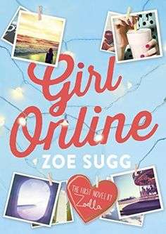 Girl Online by Zoe Sugg (aka Zoella) I'm getting it for Christmas!!!!!!!! :D