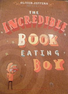 The Incredible Book-Eating Boy: Oliver Jeffers (2006)