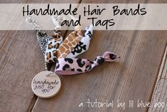 homemade hairbands http://www.lilblueboo.com/2011/11/handmade-hair-bands-and-gift-tags-tutorial-and-free-download.html#