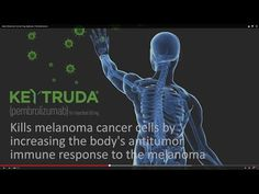 About Melanoma Cancer Drug Keytruda ( Pembrolizumab ) - YouTube