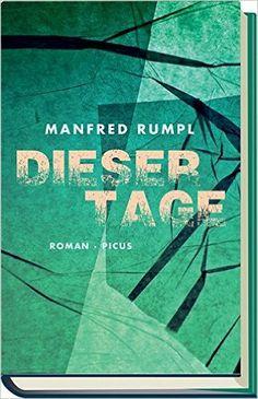 Dieser Tage: Amazon.de: Manfred Rumpl: Bücher