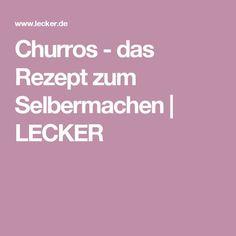 Churros - das Rezept zum Selbermachen | LECKER