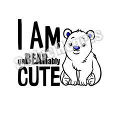 I am unBEARably cute svg studio png dxf pdf jpg by 3BlueHeartsDesign on Etsy