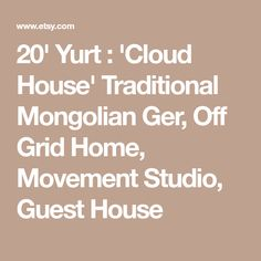 Yurt : 'Cloud House' Traditional Mongolian Ger, Off Grid Home, Movement Studio, Guest House Mongolian Ger, Grid, Clouds, Traditional, Studio, House, Studios, Haus, Homes