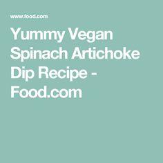 Yummy Vegan Spinach Artichoke Dip Recipe - Food.com