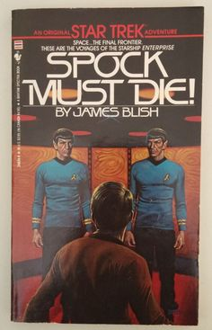 Star Trek: Spock Must Die! -- James Blish