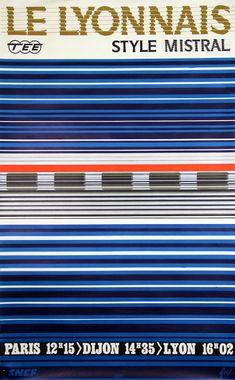 SNCF - Le lyonnais Style Mistral - 1969 - illustration de Foré - Train Posters, Railway Posters, Europe Train, Locomotive, Lyonnaise, Vintage Graphic Design, Retro Illustration, Trains, Vintage Travel Posters