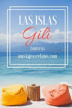 Las Islas Gili, un paraíso en Indonesia: Todo lo que necesitas saber sobre estos tres atolones paradisíacos. #Gili