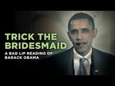 """""""Trick The Bridesmaid"""" — a Bad Lip Reading of Barack Obama  This one is for you Amy!  :-)"""
