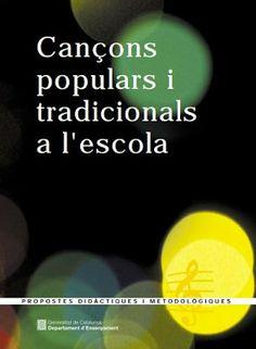 http://lacasetaespecial.blogspot.com.es/2013/06/cancons-populars-i-tradicionals-l.html   La Caseta, un lloc especial: Cançons populars i tradicionals a l'escola