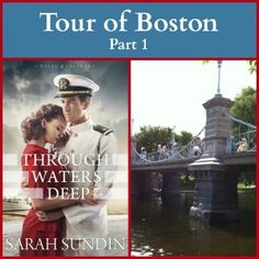 Come along on a tour of Boston as author Sarah Sundin shares pictures of the sites in her upcoming novel, Through Waters Deep!