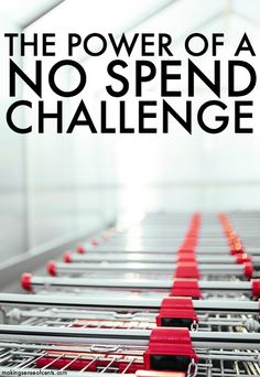 I believe that every now and then a good no spend challenge can change your life and the way you think about spending money.