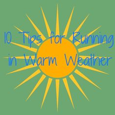 Want to run in the summer? Be sure and file away these tips for summer running - tips apply to tennis, cycling and other outdoor sports, too