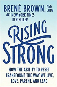 Rising Strong: How the Ability to Reset Transforms the Way We Live, Love, Parent, and Lead: Brené Brown: 9780812985801: Amazon.com: Books