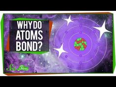 Why Do Atoms Bond? SciShow explains what makes atoms bond (and what makes them sometimes seem promiscuous).