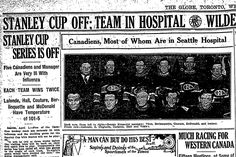 1918 flu pandemic in Canada: A look back Hospital Series, George Kennedy, Nhl Season, Stanley Cup Finals, Canada Eh, Influenza, Montreal Canadiens, What Is Life About, World War I