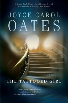 The Tattooed Girl by Joyce Carol Oates. I actually started this book years ago and had a hard time getting into it. Well this time I was desperate for something to read and plugged along. Surprisingly once you get past the first 50 pages it is a really good book-I read it in about 2 days! 3.5/5 stars