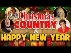 top 100 classic country songs of all time merry christmas happy new year by - Youtube Country Christmas Songs