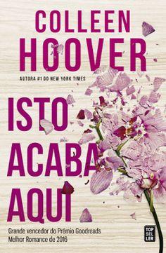 Sinfonia dos Livros: Novidade TopSeller | Isto Acaba Aqui | Colleen Hoo...