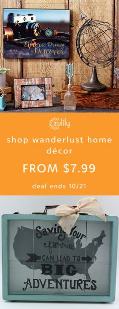 Sign up to shop wanderlust home décor from $7.99. If you haven't already traveled there, it's on your bucket list. Satisfy your wanderlust with eclectic home décor that pays homage to past and future journeys. Deal ends 10/21.