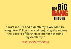 the big bang theory sheldon cooper death ray money evil lol < I agree! The life Big Bang Theory, Tv Quotes, Funny Quotes, Sheldon Cooper Quotes, Hymen, Dump A Day, Bigbang, Laugh Out Loud, True Stories