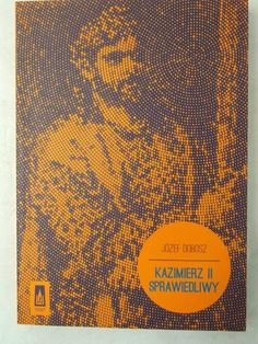 Dobosz Józef - Kazimierz II Sprawiedliwy Biography