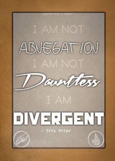 I am Divergent. - Tris Prior