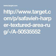 http://www.target.com/p/safavieh-harper-textured-area-rug/-/A-50535552