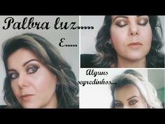 Palpebra Luz... Com alguns segredinhos!!!!! - YouTube