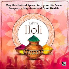 May this festival Spread into your life Peace, Prosperity, Happiness and Good Health. Wish you a very Happy Holi. Festivals Of India, Happy Holi, Wish, Advertising, Happiness, Branding, Peace, Digital, Health