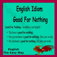 The car is ___________ . 1. not good for anything 2. good for nothing 3. both http://english-the-easy-way.com/Idioms/Idioms_Page.html #EnglishIdiom