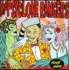 The Psyclone Rangers. I Feel Nice.