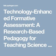 Technology-Enhanced Formative Assessment: A Research-Based Pedagogy for Teaching Science with Classroom Response Technology | SpringerLink