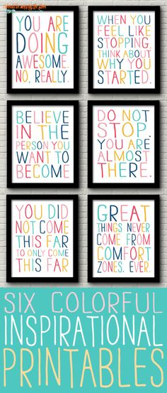 These vibrant and colorful six inspirational printables are the perfect touch to any classroom, office space, kids' area, or any place, really!