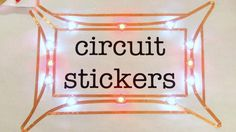 Circuit Stickers peel-and-stick electronics for crafting circuits
