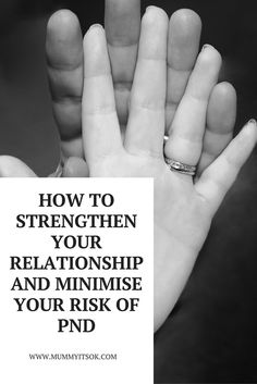 How To Strengthen Your Relationship And Minimise Your Risk Of Postnatal / Postpartum Depression (PND)