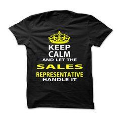 (Tshirt Top Gift) Keep Calm amp Let The Sales Representative Handle It Teeshirt Online Hoodies, Funny Tee Shirts