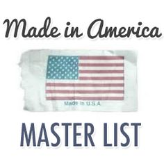 The Made in America Master List features products made in USA, including American made apparel, accessories, gifts, housewares, toys, food, and more.
