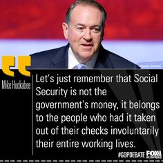 "Mike Huckabee said the government spent Americans' Social Security funds irresponsibly. ""They stole from a pension fund,"" it wasn't their money."