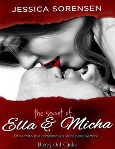THE SECRET OF ELLA & MICHA, JESSICA SORENSEN http://bookadictas.blogspot.com/2014/07/serie-secret-jessica-sorensen.html