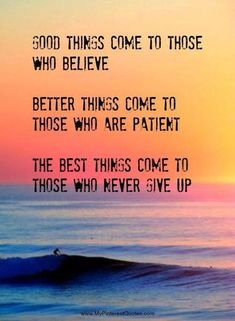 the best things come to those who never give up