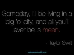 Sophie's Inspiration -> (inspiration,sophie,taylor,taylor swift,mean,lyrics,song,quote,quotes,love)
