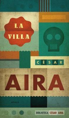 Corner In Wonderland: La villa, Cesar Aira