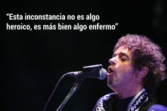 Gustavo Cerati en diez frases | ELESPECTADOR.COM Save My Life, Real Life, Cute Quotes, Best Quotes, Soda Stereo, Rock Argentino, Message In A Bottle, Spanish Quotes, Music Quotes
