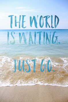 the world is waiting. just go. // brush lettered travel quotes