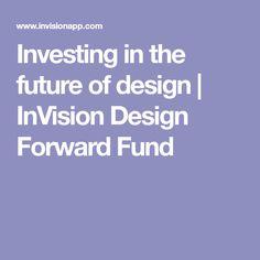 Investing in the future of design | InVision Design Forward Fund